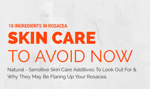 10 Skin Care Ingredients That Irritate Rosacea Skin You Should Avoid