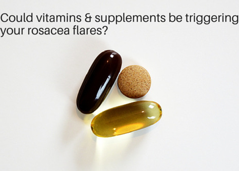 Vitamins and Supplements That Are Strong Rosacea Triggers