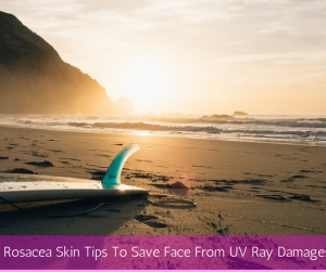 UV Rays harm go beyond skins surface and damage rosacea skin and further symptoms, how to protect your rosacea skin from harmful UV exposure - Rosacea skin care